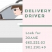 IN NEED OF PART TIME FURNITURE DELIVERY DRIVER CALL 66525203 LOOK FOR JOANE